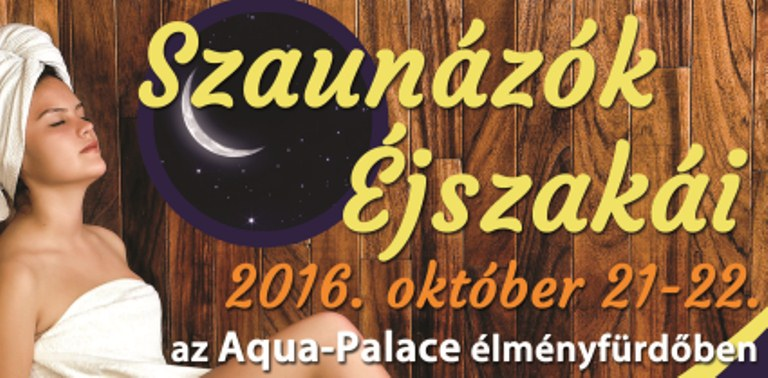 Szaunázók éjszakái az Aqua-Palace élményfürdőben